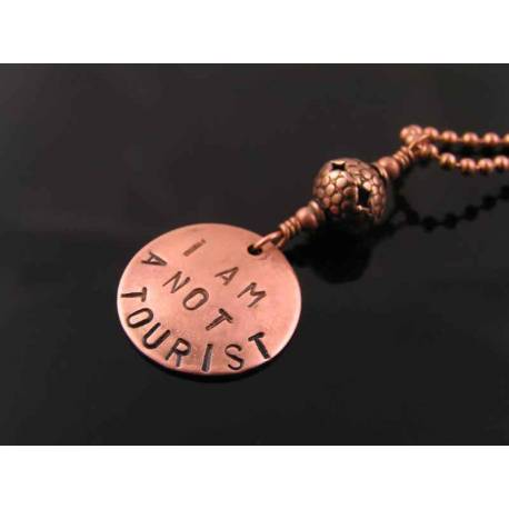 I am not a Tourist - Hand Stamped Necklace