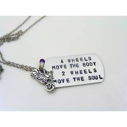 Four Wheels Move the Body, Two Wheels Move the Soul - Hand Stamped Necklaces